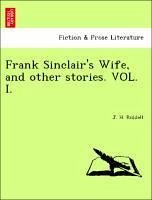 Frank Sinclair's Wife, and other stories. VOL. I. - Riddell, J. H.