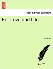 For Love and Life. - Oliphant