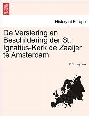 De Versiering En Beschildering Der St. Ignatius-Kerk De Zaaijer Te Amsterdam - F C. Heynen