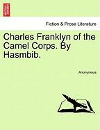 Charles Franklyn of the Camel Corps. by Hasmbib.