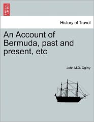 An Account Of Bermuda, Past And Present, Etc