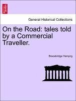 On the Road: tales told by a Commercial Traveller. - Hemyng, Bracebridge