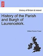 History of the Parish and Burgh of Laurencekirk.