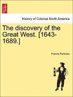 The discovery of the Great West. [1643-1689.] - Parkman, Francis