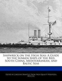Shipwreck on the High Seas: A Guide to the Sunken Ships of the Red, South China, Mediterranean, and Baltic Seas - Brantley, Caroline