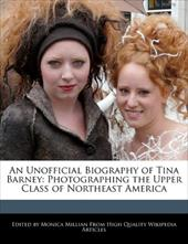 An Unofficial Biography of Tina Barney: Photographing the Upper Class of Northeast America - MILLIAN, MONICA