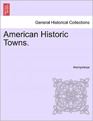 American Historic Towns. - Anonymous