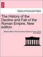 The History of the Decline and Fall of the Roman Empire. New edition. VOL. IV - Gibbon, Edward Guizot, Francois Pierre Guillaume Milman, Henry Hart