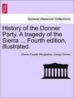 History of the Donner Party. A tragedy of the Sierra ... Fourth edition, illustrated. - Macglashan, Charles Fayette Donner, George