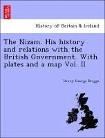 The Nizam. His history and relations with the British Government. With plates and a map Vol. II - Briggs, Henry George