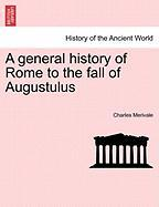 A General History of Rome to the Fall of Augustulus