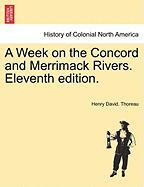A Week on the Concord and Merrimack Rivers. Eleventh Edition.