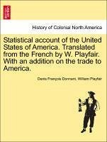 Statistical account of the United States of America. Translated from the French by W. Playfair. With an addition on the trade to America. - Donnant, Denis François Playfair, William