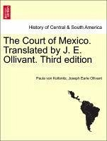 The Court of Mexico. Translated by J. E. Ollivant. Third edition - Kollonitz, Paula von Ollivant, Joseph Earle