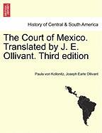The Court of Mexico. Translated by J. E. Ollivant. Third Edition