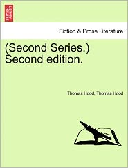 (Second Series.) Second Edition. - Thomas Hood