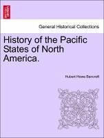 History of the Pacific States of North America. Vol. VIII. - Bancroft, Hubert Howe