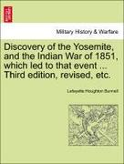 Bunnell, Lafayette Houghton: Discovery of the Yosemite, and the Indian War of 1851, which led to that event ... Third edition, revised, etc.