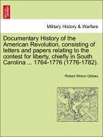 Documentary History of the American Revolution, Consisting of Letters and Papers Relating to the Contest for Liberty, Chiefly in South Carolina ... 17