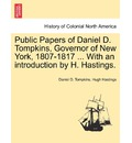 Public Papers of Daniel D. Tompkins, Governor of New York, 1807-1817 ... with an Introduction by H. Hastings. - Daniel D Tompkins