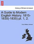 A Guide to Modern English History. 1815-1830(-1835) PT. 1, 2.