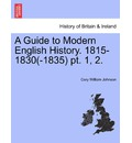 A Guide to Modern English History. 1815-1830(-1835) PT. 1, 2. - Cory William Johnson