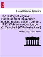 The History of Virginia ... Reprinted from the author´s second revised edition, London, 1722. With an introduction by C. Campbell. [With illustrat... - British Library, Historical Print Editions
