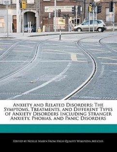 Anxiety and Related Disorders: The Symptoms, Treatments, and Different Types of Anxiety Disorders Including Stranger Anxiety, Phobias, and Panic Diso - Marin, Noelle