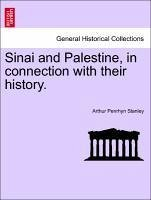 Sinai and Palestine, in connection with their history. Second Edition. - Stanley, Arthur Penrhyn