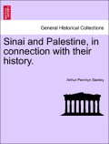 Stanley, Arthur Penrhyn: Sinai and Palestine, in connection with their history. Second Edition.