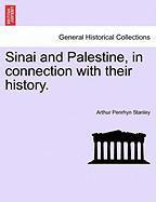 Sinai and Palestine, in Connection with Their History.