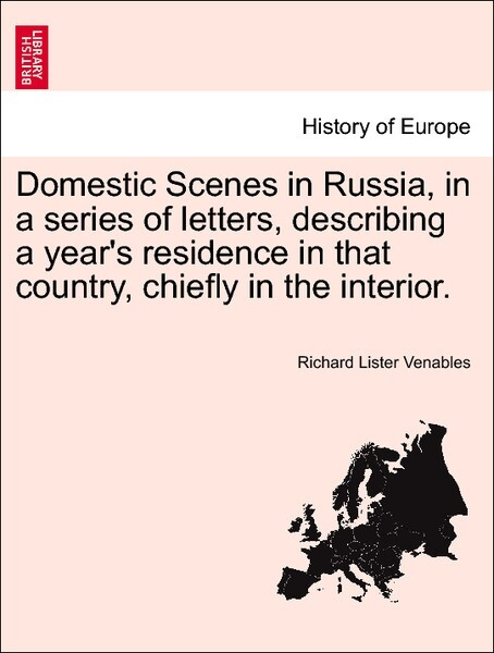 Domestic Scenes in Russia, in a series of letters, describing a year´s residence in that country, chiefly in the interior. als Taschenbuch von Ric...