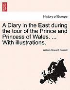A Diary in the East During the Tour of the Prince and Princess of Wales. ... with Illustrations.