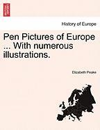 Pen Pictures of Europe ... with Numerous Illustrations.