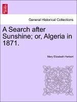 A Search after Sunshine or, Algeria in 1871. - Herbert, Mary Elizabeth
