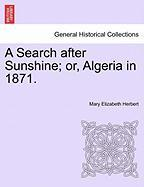 A Search After Sunshine; Or, Algeria in 1871.
