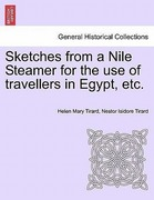 Tirard, Helen Mary;Tirard, Nestor Isidore: Sketches from a Nile Steamer for the use of travellers in Egypt, etc.