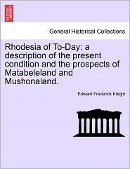 Rhodesia Of To-Day - Edward Frederick Knight