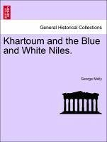 Khartoum and the Blue and White Niles. - Melly, George