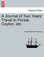 A Journal of Two Years' Travel in Persia, Ceylon, Etc.