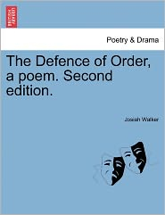 The Defence Of Order, A Poem. Second Edition. - Josiah Walker