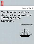 Two Hundred and Nine Days; Or the Journal of a Traveller on the Continent.