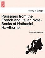 Passages from the French and Italian Note-Books of Nathaniel Hawthorne.