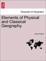 Elements of Physical and Classical Geography. - Pillans, James