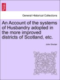 Sinclair, John: An Account of the systems of Husbandry adopted in the more improved districts of Scotland, etc. Vol. II, Second Edition