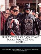 Best Movies Based on Comic Books, Vol. 4: X2 and Batman