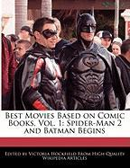 Best Movies Based on Comic Books, Vol. 1: Spider-Man 2 and Batman Begins