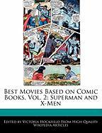 Best Movies Based on Comic Books, Vol. 2: Superman and X-Men