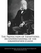 The Protection of Exemptions: An Understanding of the Grandfather Clause
