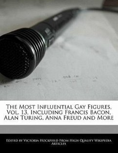 The Most Influential Gay Figures, Vol. 13, Including Francis Bacon, Alan Turing, Anna Freud and More - Hockfield, Victoria